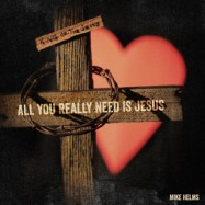 All You Really Need Is Jesus MP3